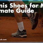 Best Tennis Shoes for Men 2020 - Top Picks, Reviews and Buyer's Guide