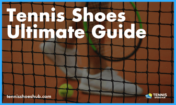 Best Tennis Shoes of 2021 - [Ultimate Buying Guide & Best Picks]