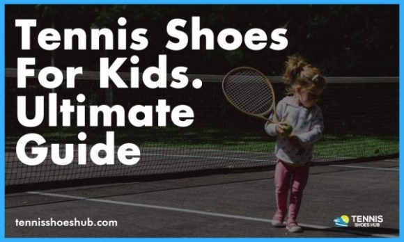 Best Tennis Shoes for Kids in 2021 – [Buyer's Guide]