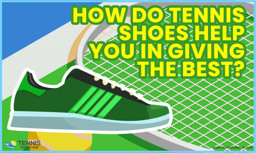 How do tennis shoes help