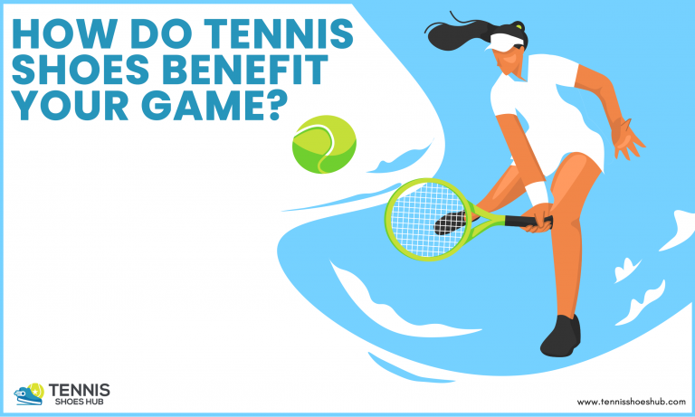 How do tennis shoes benefits your game?