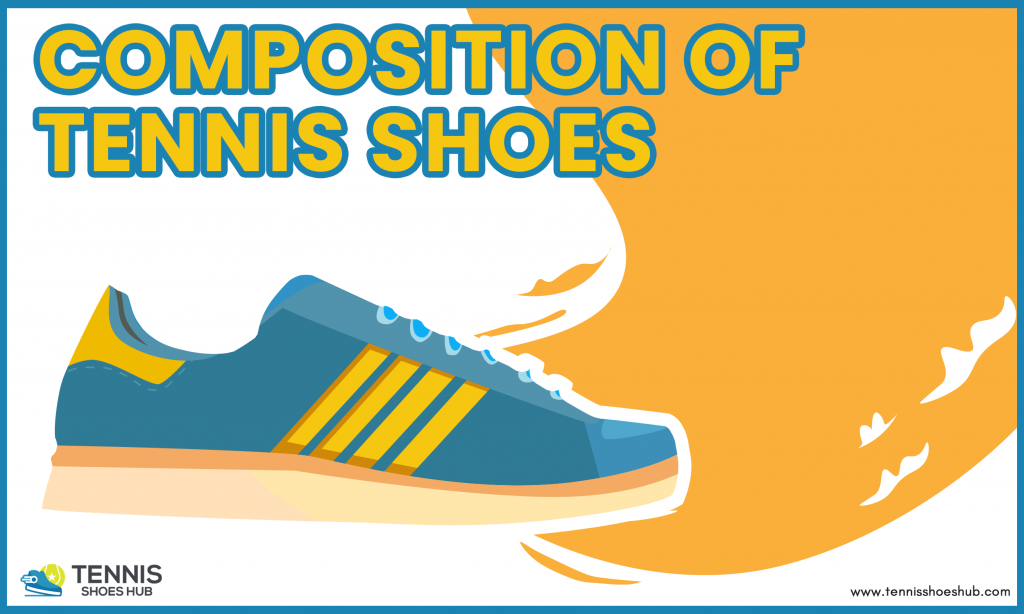 composition of tennis shoes