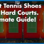 Best Tennis Shoes for Hard Court 2020 – Top Picks & Reviews