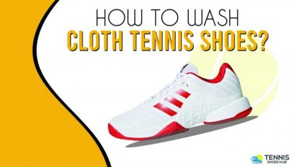 How to Wash Cloth Tennis Shoes - Complete Guide 2021